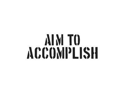 Aim To Accomplish