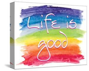 Life is Good by SM Design