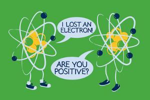 Atoms Lost an Electron Snorg Tees Plastic Sign by Snorg