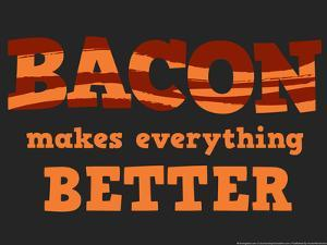 Bacon Makes Everything Better Snorg Tees Poster by Snorg