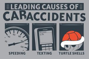 Causes of Car Accidents Snorg Tees Plastic Sign by Snorg