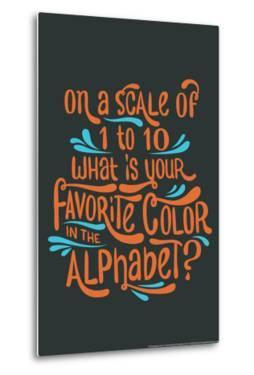 Favorite Color Snorg Tees Poster by Snorg