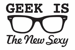 Geek is the New Sexy Snorg Tees Poster by Snorg
