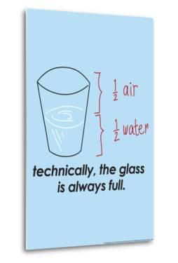 Glass is Always Full by Snorg