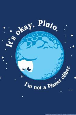 It's Okay Pluto Snorg Tees Poster by Snorg