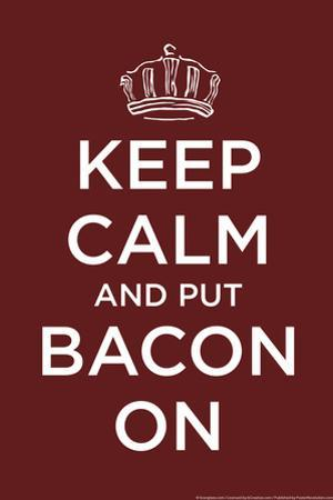 Keep Calm and Put bacon On Snorg Tees Plastic Sign by Snorg