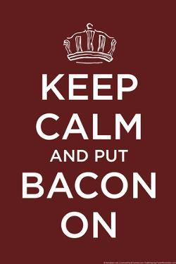 Keep Calm and Put Bacon On Snorg Tees Poster by Snorg