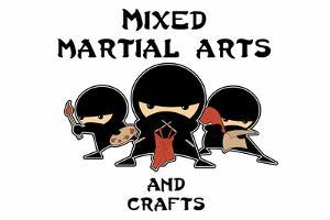 Mixed Martial Arts and Crafts by Snorg