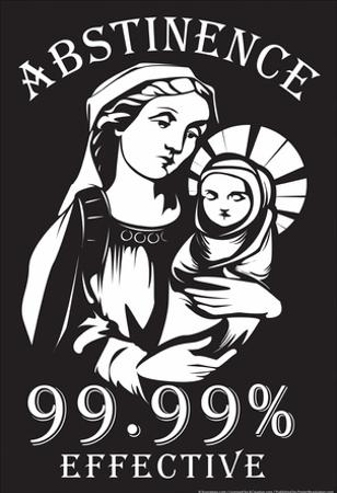 Abstinence 99.99% Effective by Snorg Tees
