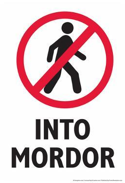 Do Not Walk Into Mordor by Snorg Tees
