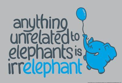 Irrelephant by Snorg Tees