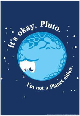 It's Okay Pluto by Snorg Tees