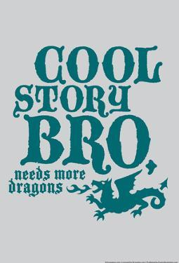 Needs More Dragons by Snorg Tees