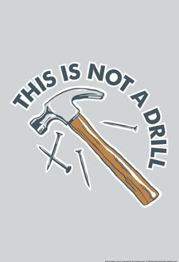 This Is Not A Drill by Snorg Tees
