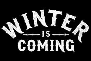Winter is Coming Snorg Tees Poster by Snorg