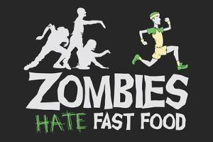 Zombies Hate Fast Food Snorg Tees Plastic Sign by Snorg