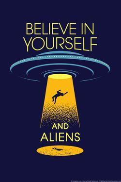 Believe in Yourself and Aliens Snorg Tees Poster by SnorgTees