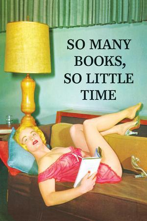 https://imgc.allpostersimages.com/img/posters/so-many-books-so-little-time_u-L-Q1BJSRM0.jpg?p=0
