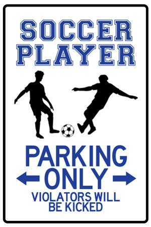 Soccer Player Parking Only Plastic Sign