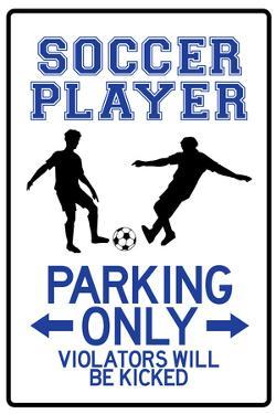 Soccer Player Parking Only Sign Poster