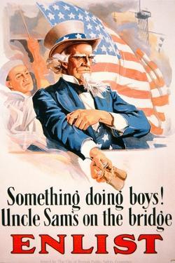 Something Doing Boys! Uncle Sam's on the Bridge Enlist'