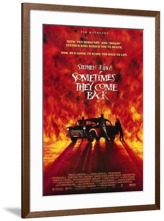 Sometimes They Come Back--Framed Poster