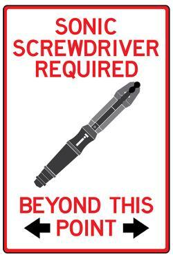 Sonic Screwdriver Required Past This Point Sign