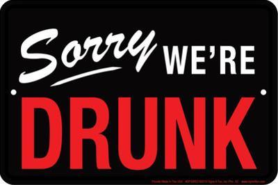 Sorry We're Drunk