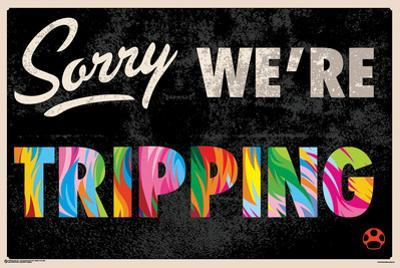Sorry We're Tripping
