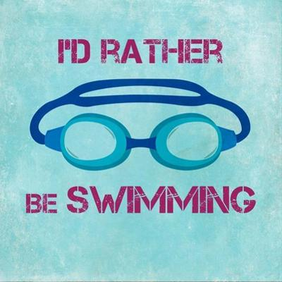 I'd Rather Be Swimming by Sports Mania