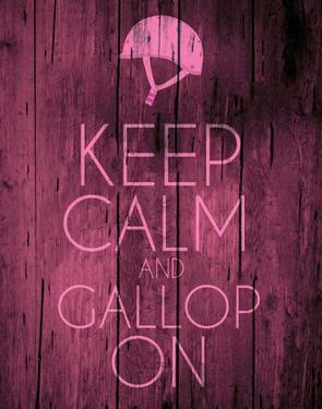 Keep Calm and Gallop On - Pink by Sports Mania