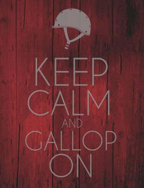 Keep Calm and Gallop On - Red by Sports Mania