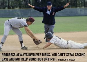 Progress Always Involves Risk by Sports Mania
