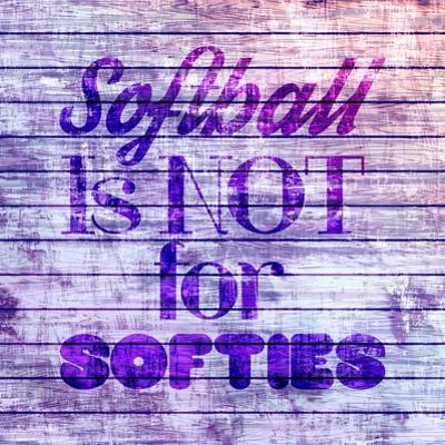 Softball is Not for Softies - Purple White by Sports Mania