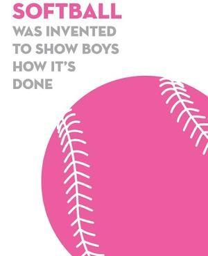 Softball Quote - Pink on White by Sports Mania