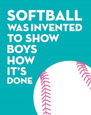 Softball Quote - White on Teal by Sports Mania