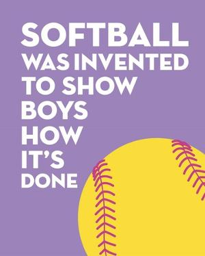 Softball Quote - Yellow on Purple 2 by Sports Mania