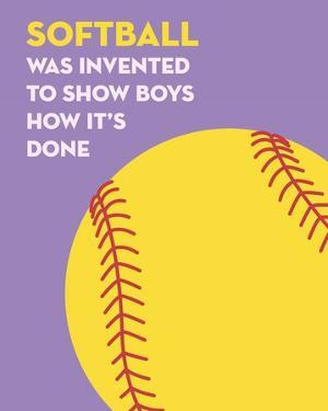 Softball Quote - Yellow on Purple by Sports Mania