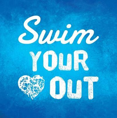 Swim Your Heart Out - Blue by Sports Mania