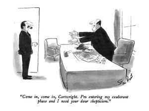"""""""Come in, come in, Cartwright. I'm entering my exuberant phase and I need …"""" - New Yorker Cartoon by Stan Hunt"""
