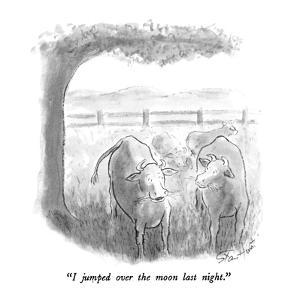 """""""I jumped over the moon last night."""" - New Yorker Cartoon by Stan Hunt"""
