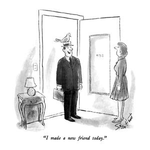 """""""I made a new friend today."""" - New Yorker Cartoon by Stan Hunt"""
