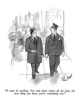 """""""It must be catching.  You read about crimes all the time, the next thing …"""" - New Yorker Cartoon by Stan Hunt"""
