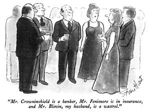 """""""Mr. Crowninshield is a banker, Mr. Fenimore is in insurance, and Mr. Blev…"""" - New Yorker Cartoon by Stan Hunt"""