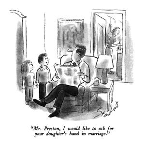 """""""Mr. Preston, I would like to ask for your daughter's hand in marriage."""" - New Yorker Cartoon by Stan Hunt"""