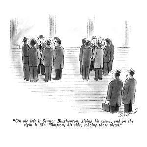 """""""On the left is Senator Binghamton, giving his views, and on the right is …"""" - New Yorker Cartoon by Stan Hunt"""