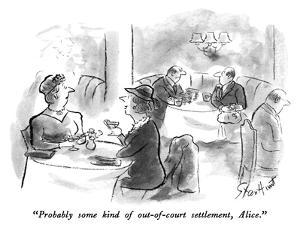 """""""Probably some kind of out-of-court settlement, Alice."""" - New Yorker Cartoon by Stan Hunt"""