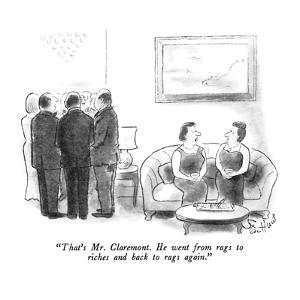 """""""That's Mr. Claremont.  He went from rags to riches and back to rags again…"""" - New Yorker Cartoon by Stan Hunt"""
