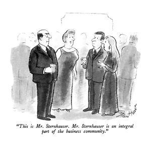 """""""This is Mr. Sternhauser.  Mr. Sternhauser is an integral part of the busi…"""" - New Yorker Cartoon by Stan Hunt"""