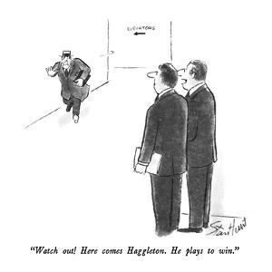 """""""Watch out!  Here comes Haggleton.  He plays to win."""" - New Yorker Cartoon by Stan Hunt"""